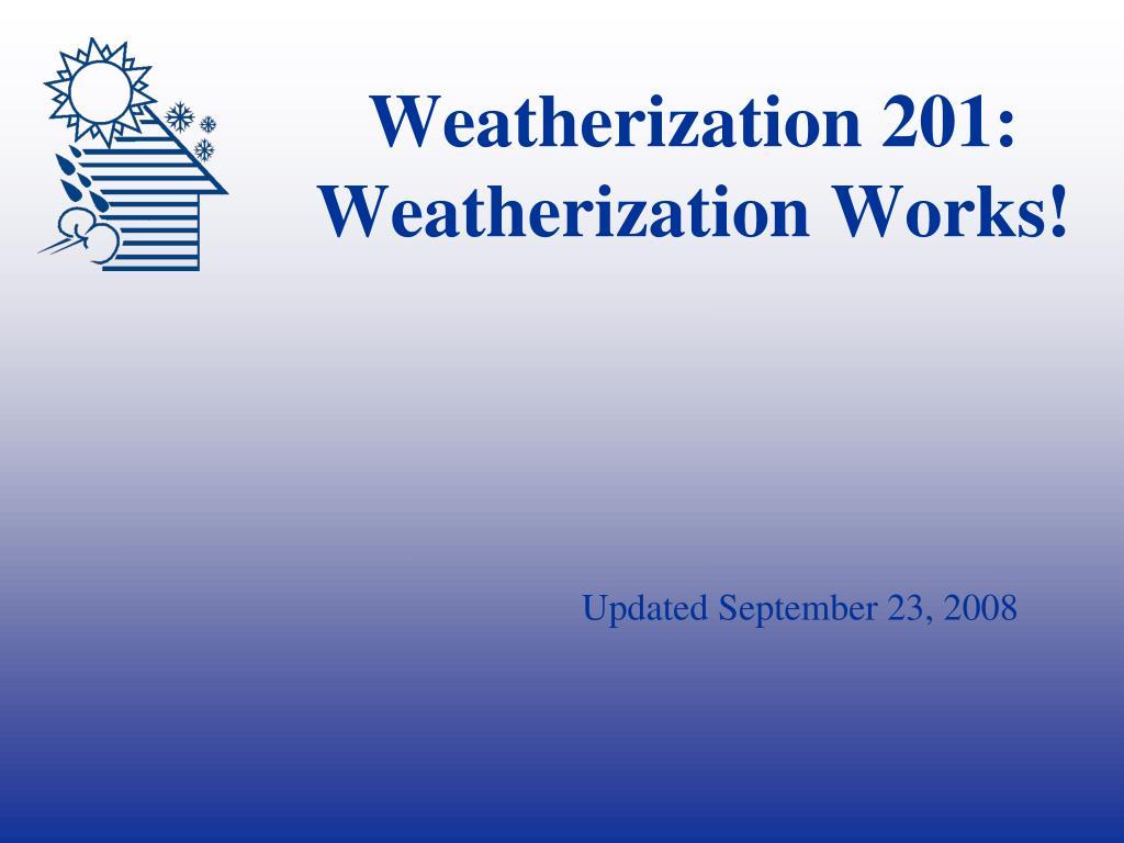 Weatherization 201: