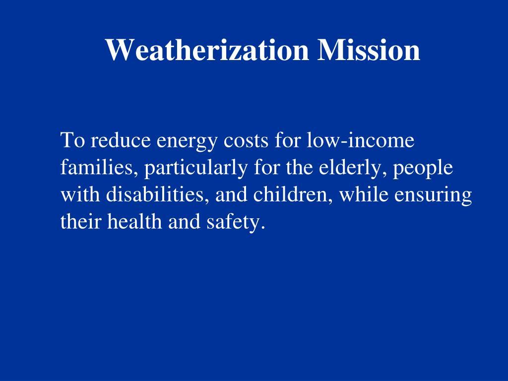 Weatherization Mission