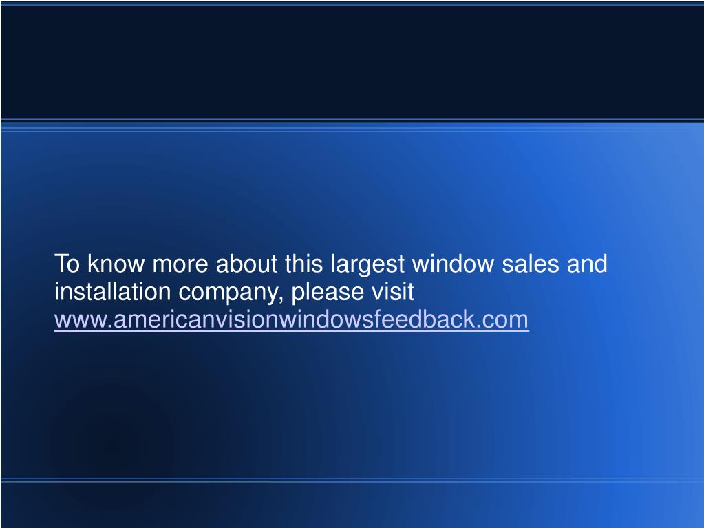 To know more about this largest window sales and installation company, please visit