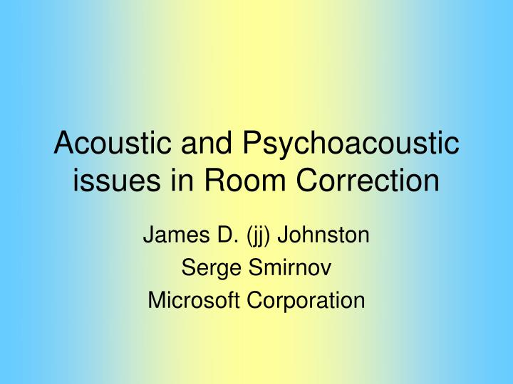 Acoustic and Psychoacoustic issues in Room Correction