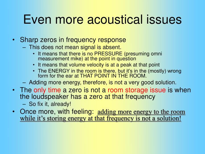 Even more acoustical issues