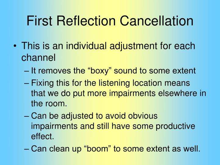 First Reflection Cancellation