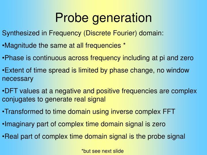 Probe generation