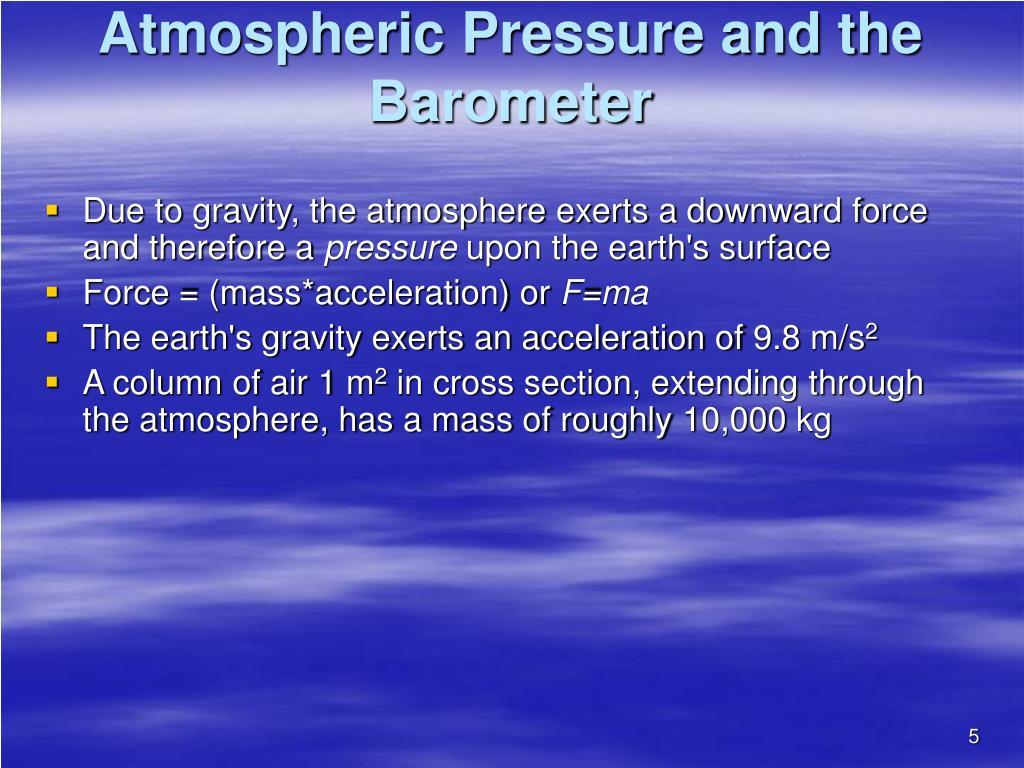Atmospheric Pressure and the Barometer