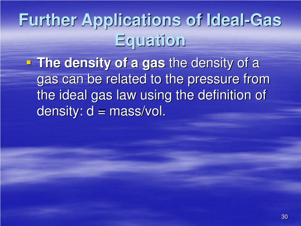Further Applications of Ideal-Gas Equation