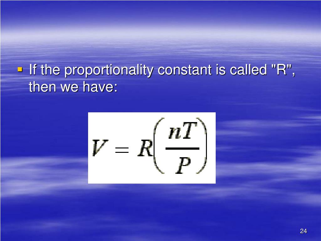 "If the proportionality constant is called ""R"", then we have:"