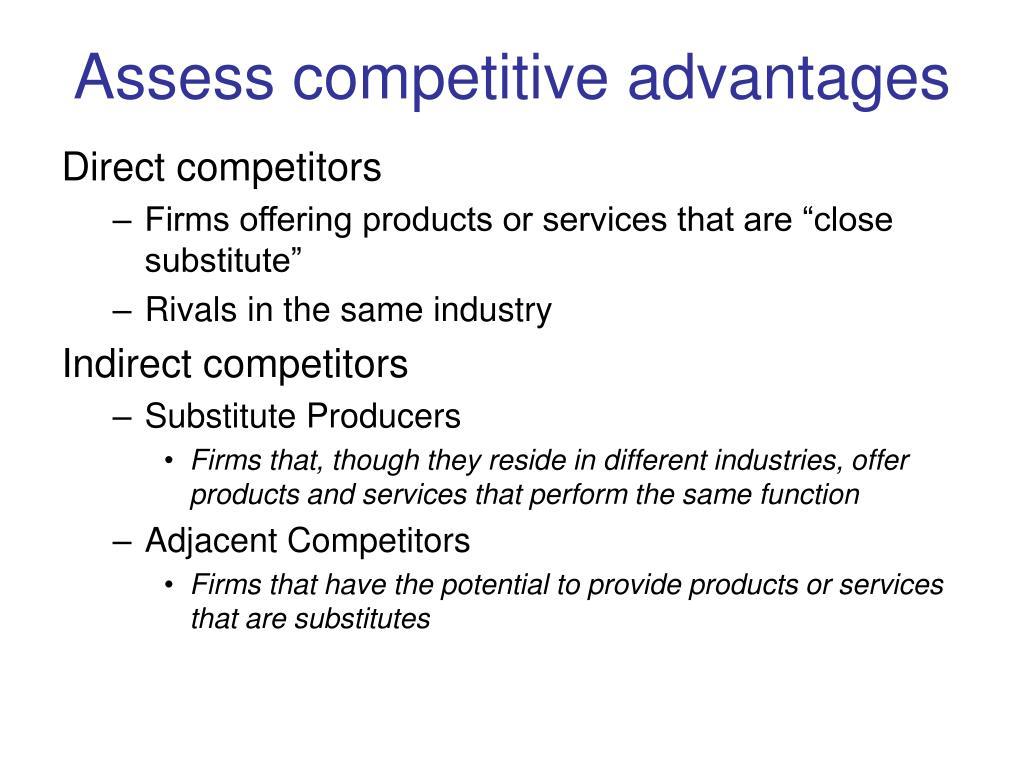 Assess competitive advantages