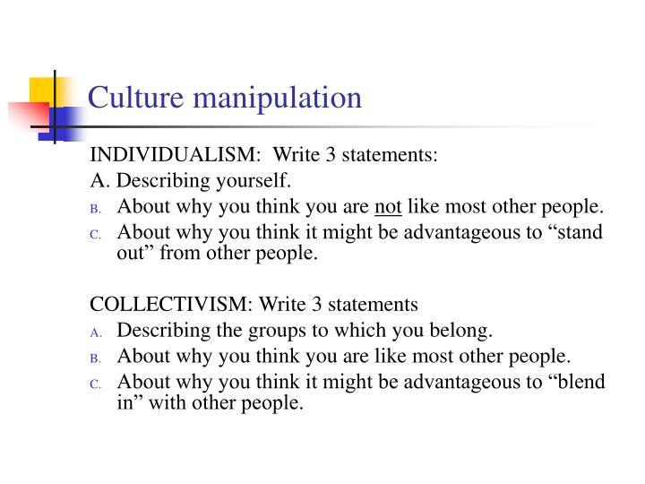 Culture manipulation