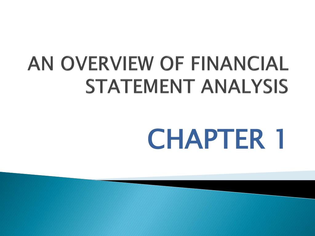 AN OVERVIEW OF FINANCIAL STATEMENT ANALYSIS