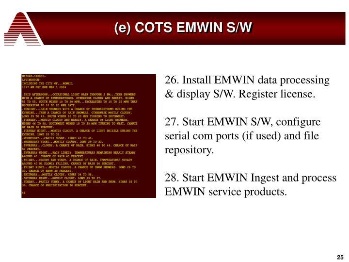 (e) COTS EMWIN S/W