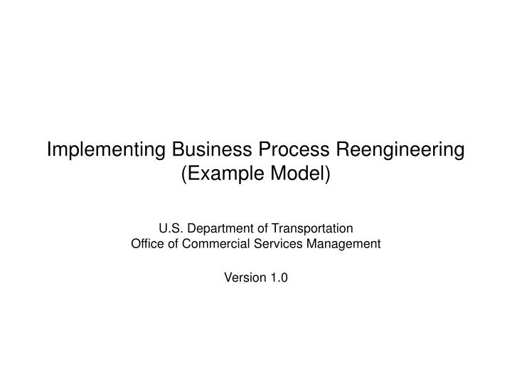 Implementing business process reengineering example model