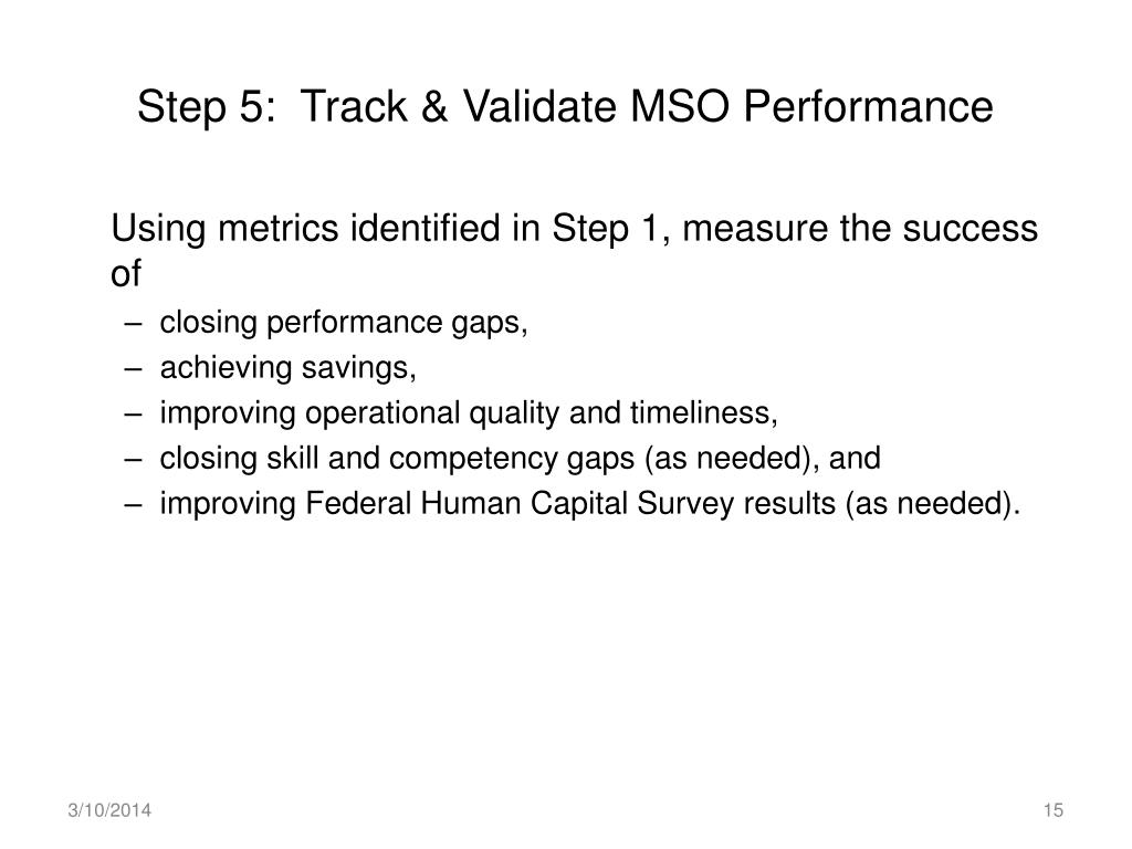 Step 5:  Track & Validate MSO Performance
