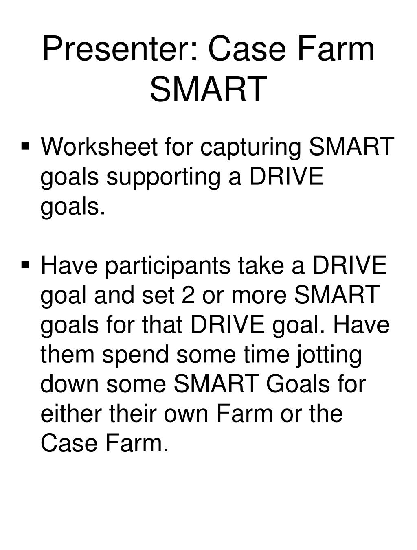 Presenter: Case Farm SMART