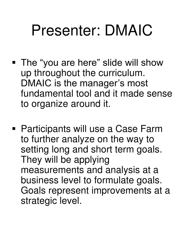 Presenter: DMAIC