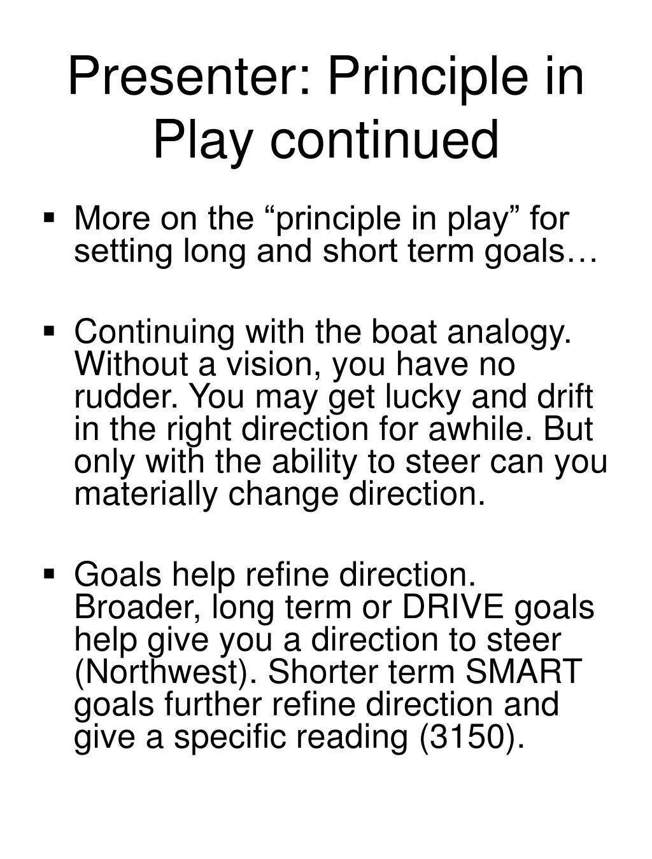 Presenter: Principle in Play continued