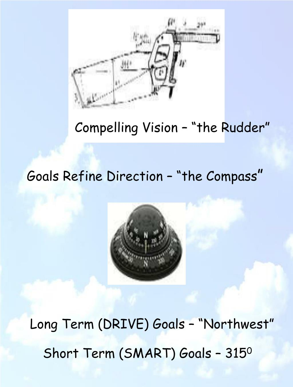 """Compelling Vision – """"the Rudder"""""""
