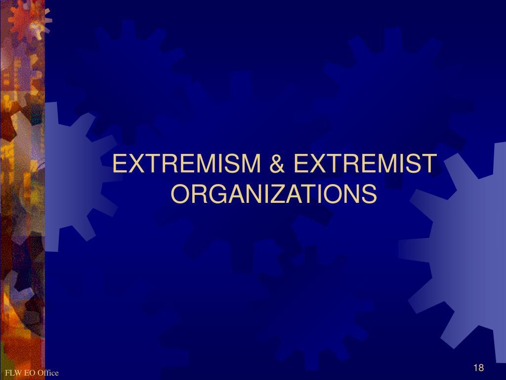 EXTREMISM & EXTREMIST ORGANIZATIONS