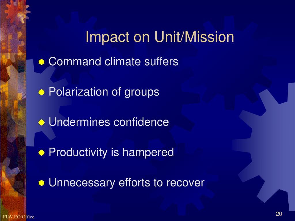 Impact on Unit/Mission