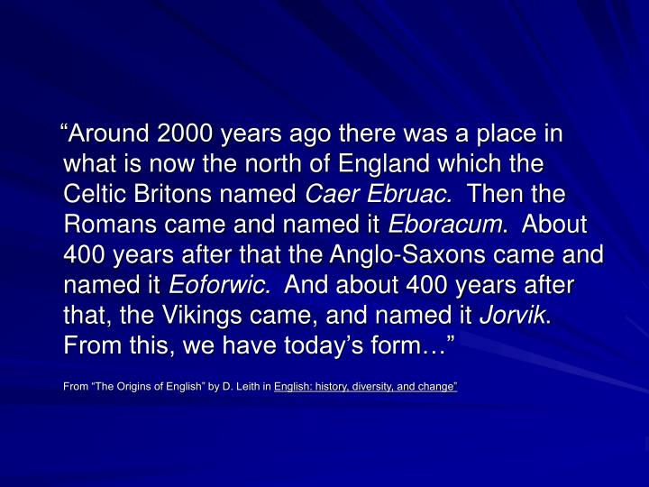"""Around 2000 years ago there was a place in  what is now the north of England which the Celtic ..."