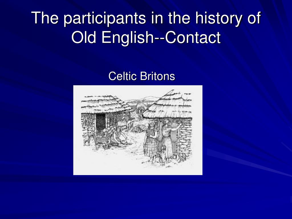The participants in the history of Old English--Contact