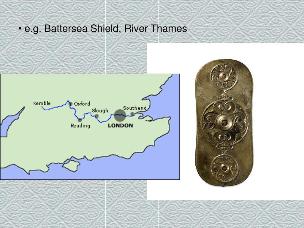 e.g. Battersea Shield, River Thames