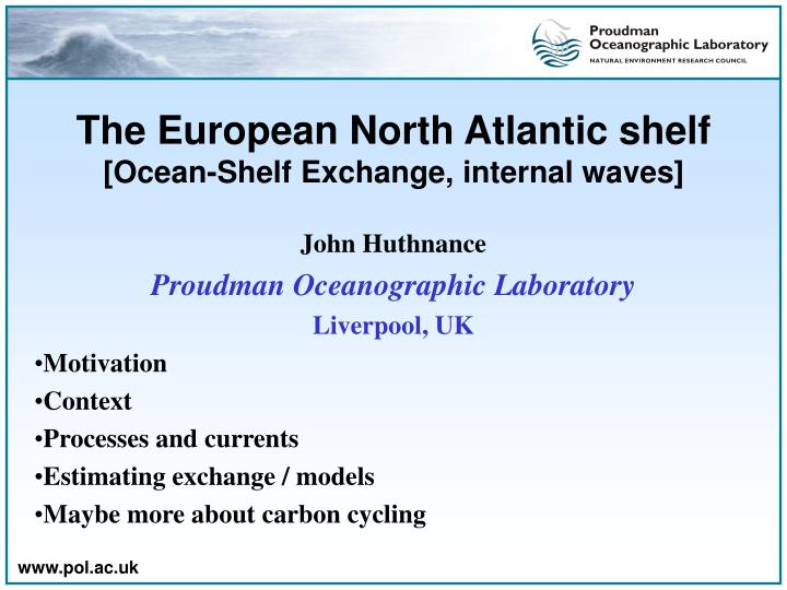 The european north atlantic shelf ocean shelf exchange internal waves
