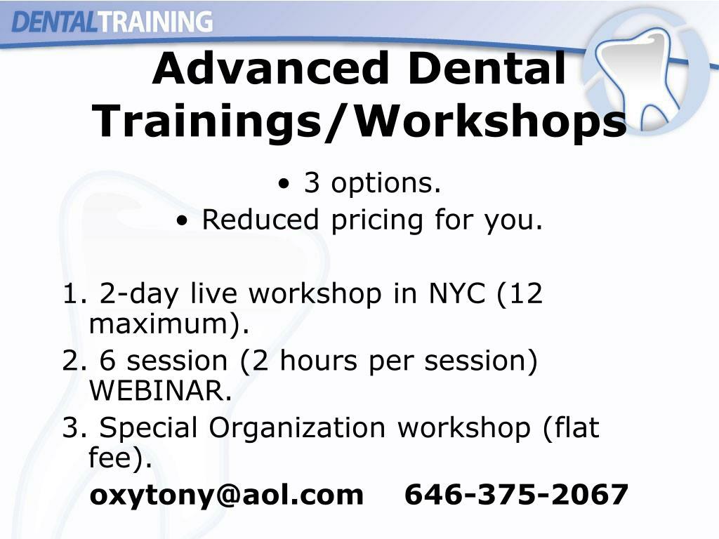 Advanced Dental Trainings/Workshops