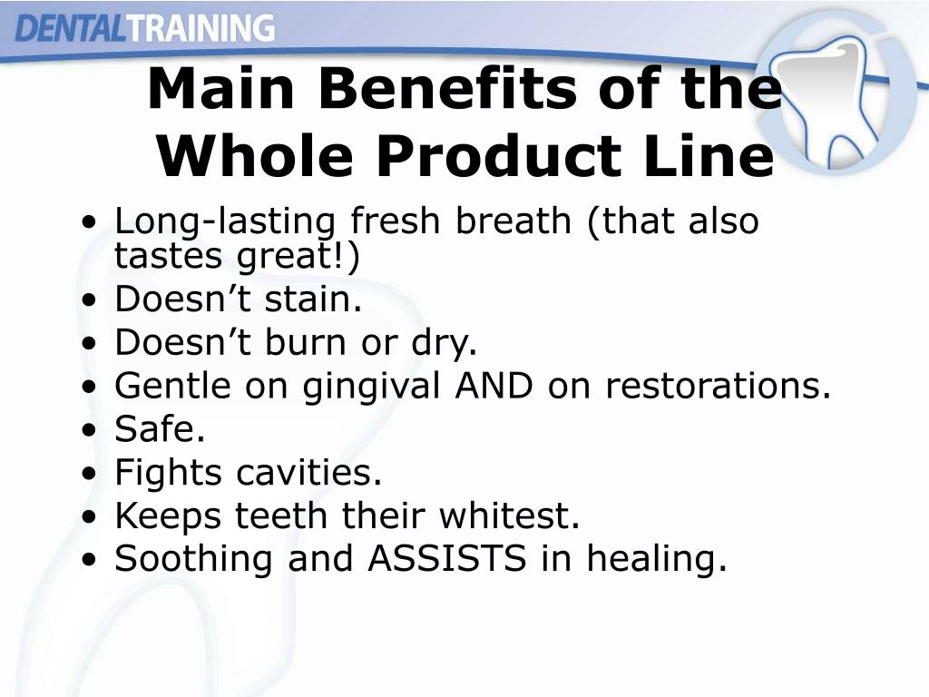 Main Benefits of the Whole Product Line