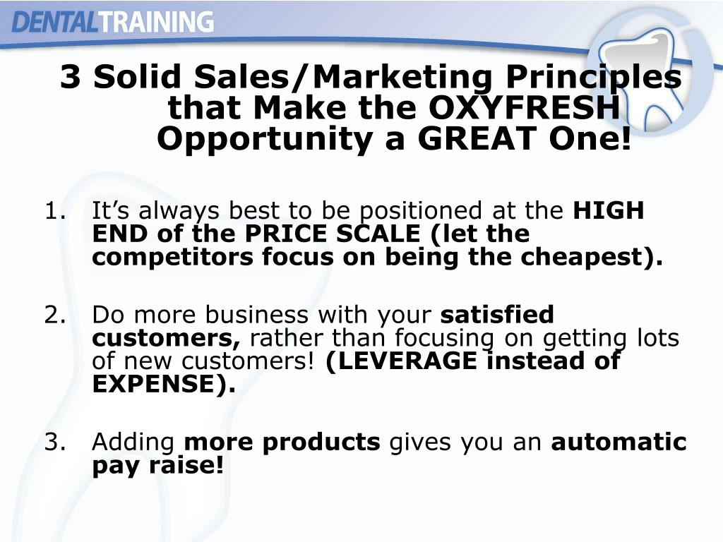 3 Solid Sales/Marketing Principles that Make the OXYFRESH Opportunity a GREAT One!