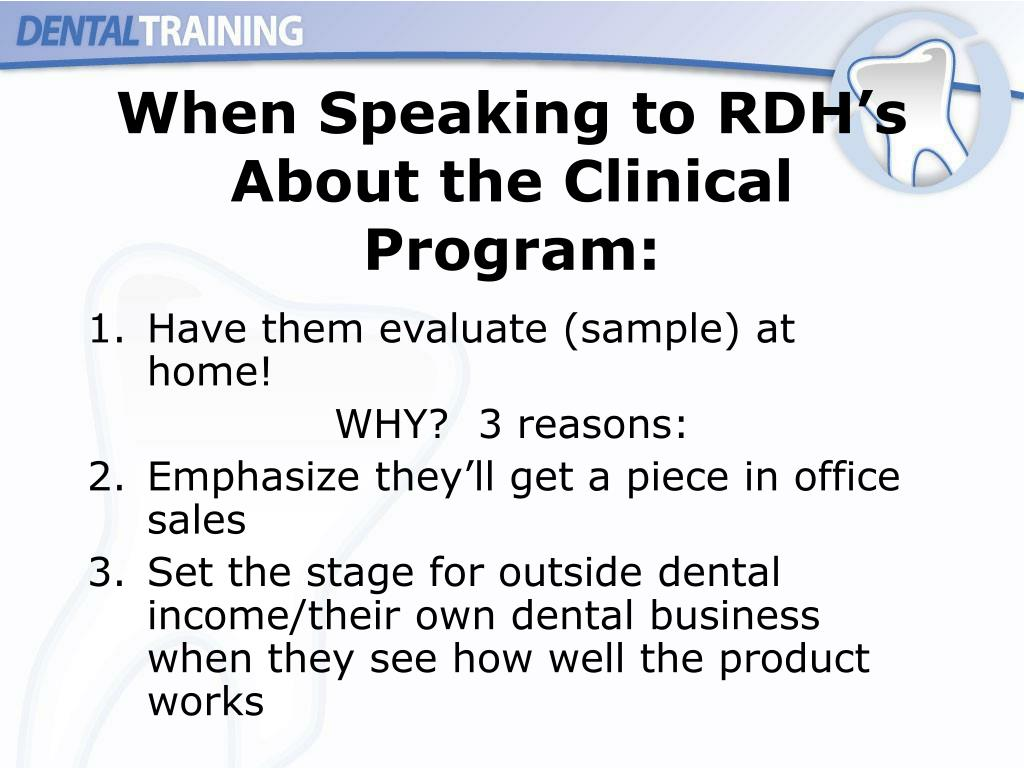 When Speaking to RDH's About the Clinical Program: