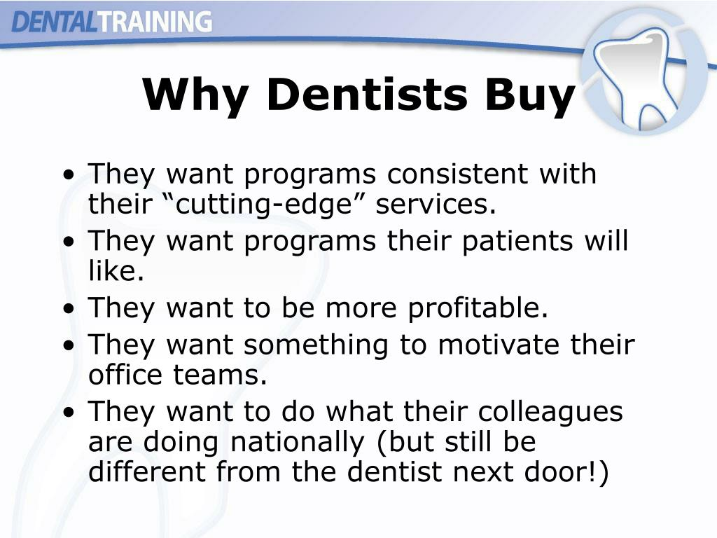 Why Dentists Buy