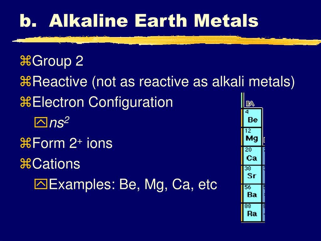 b.  Alkaline Earth Metals