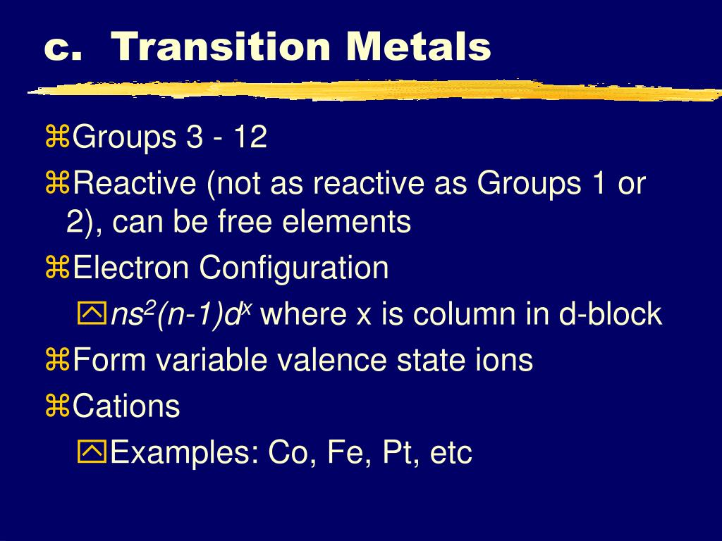 c.  Transition Metals