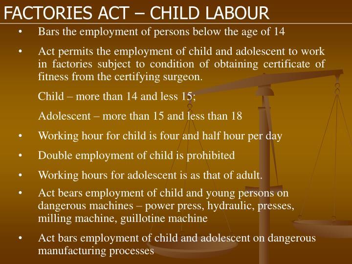 FACTORIES ACT – CHILD LABOUR