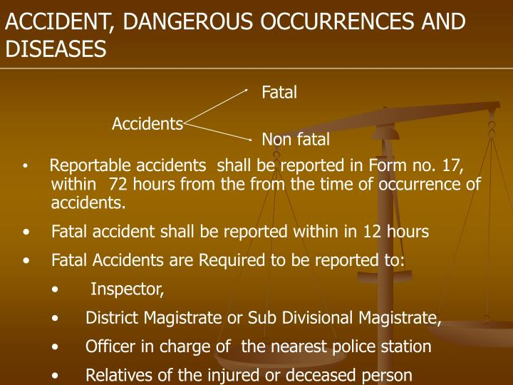 ACCIDENT, DANGEROUS OCCURRENCES AND DISEASES