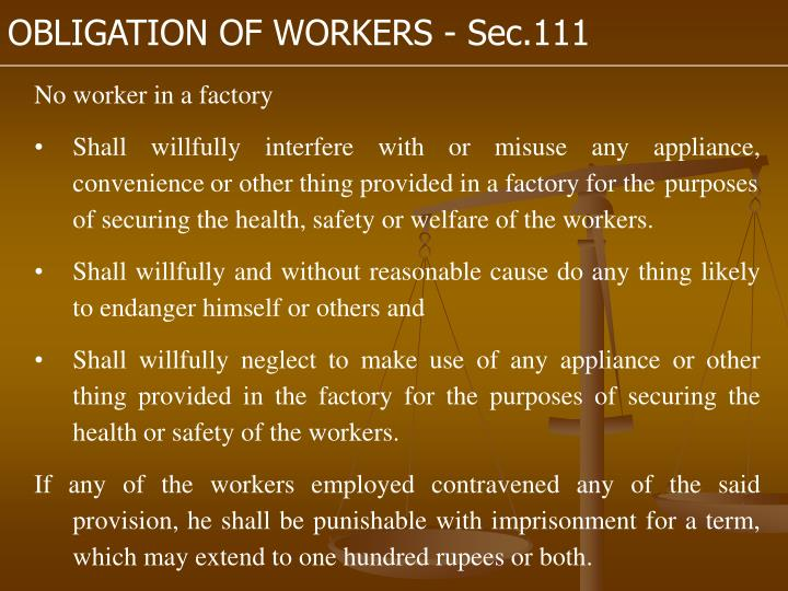 OBLIGATION OF WORKERS - Sec.111