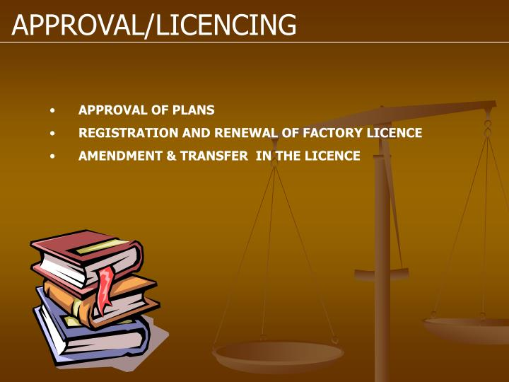 APPROVAL/LICENCING