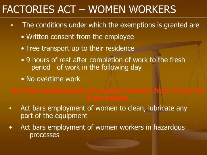 FACTORIES ACT – WOMEN WORKERS