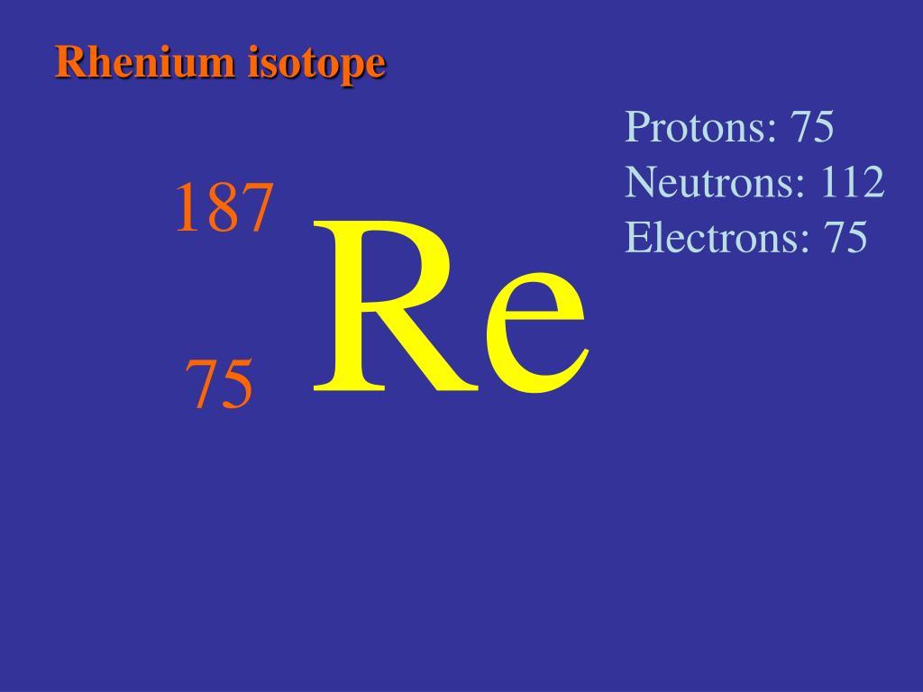 Rhenium isotope