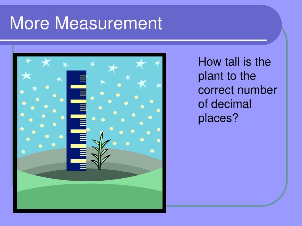 More Measurement