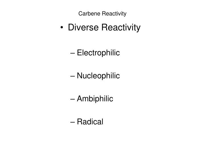 Carbene Reactivity
