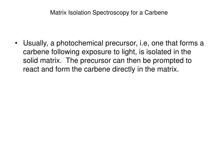 Matrix Isolation Spectroscopy for a Carbene