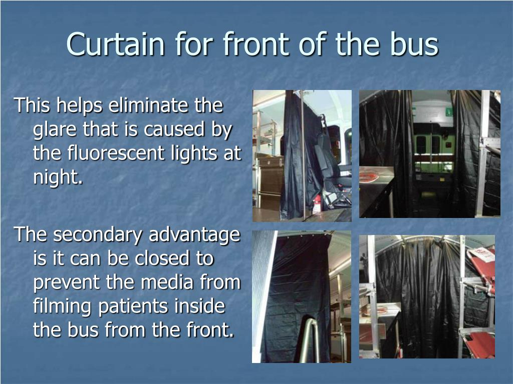 Curtain for front of the bus