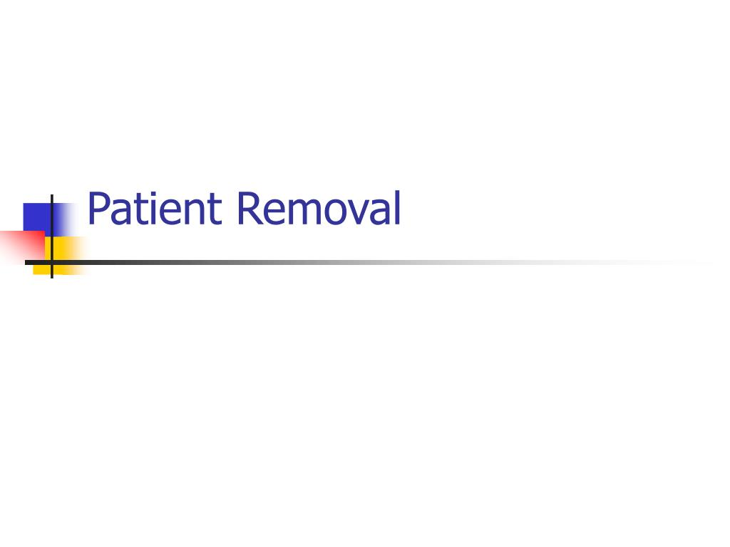 Patient Removal