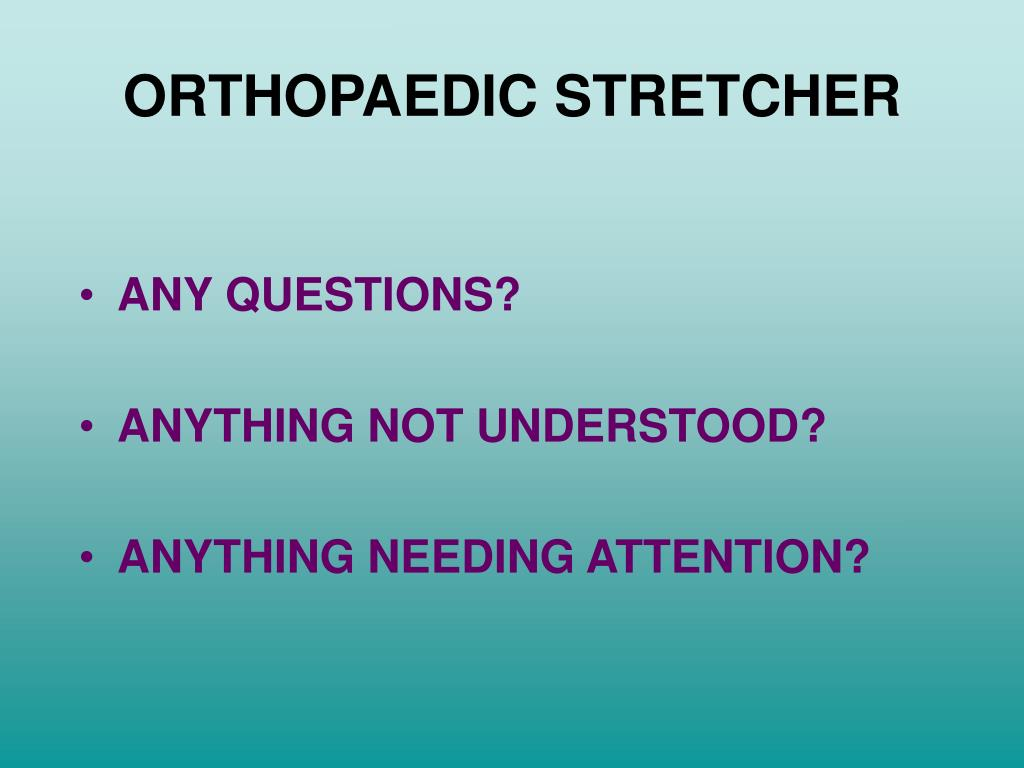 ORTHOPAEDIC STRETCHER