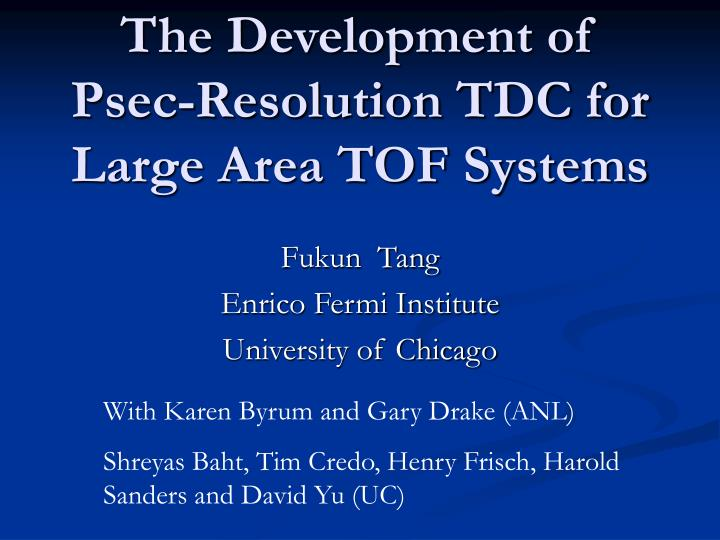 The development of psec resolution tdc for large area tof systems l.jpg