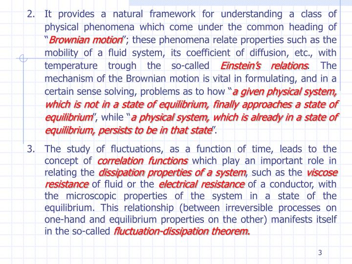 It provides a natural framework for understanding a class of physical phenomena which come under the...