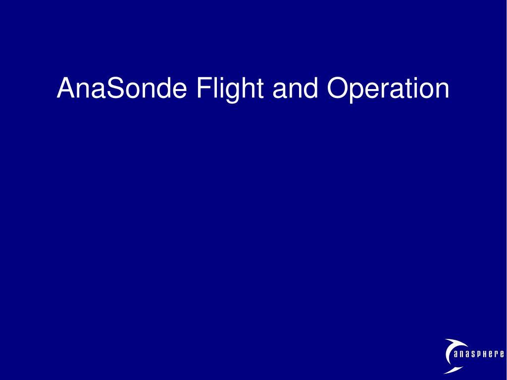 AnaSonde Flight and Operation