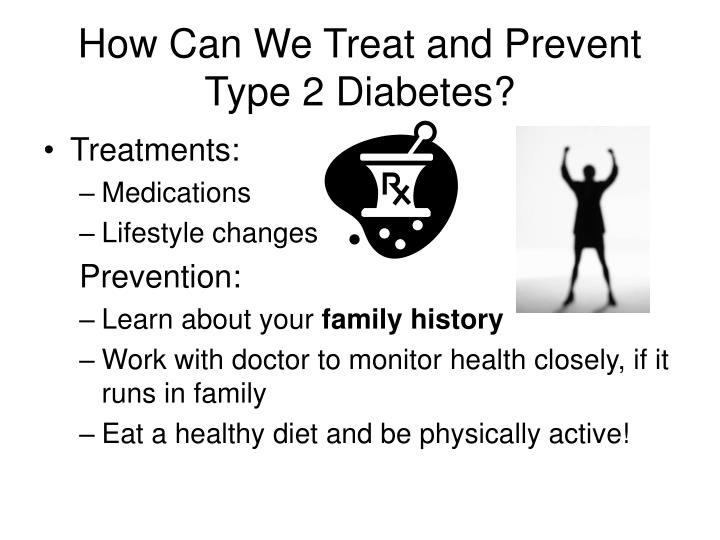 How Can We Treat and Prevent Type 2 Diabetes?