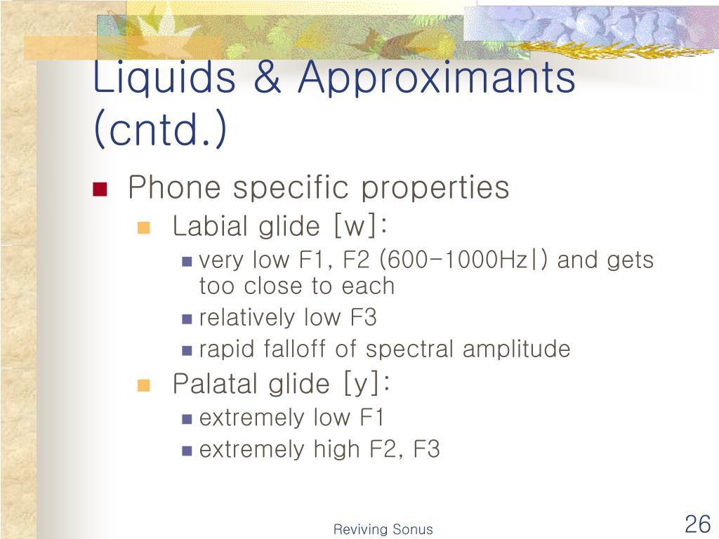 Liquids & Approximants